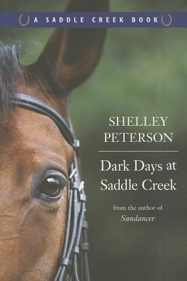 Dark Days at Saddle Creek By Peterson, Shelley